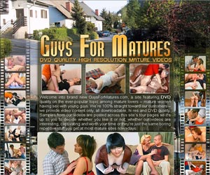 Guys For Matures- DVD Quality High Resolution Mature Videos