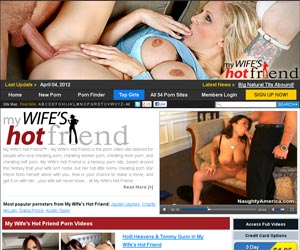 My Wife's Hot Friend - video site tailored for people who love cheating porn
